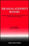 The Social Scientist's Bestiary by D.C. Phillips