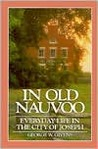 In Old Nauvoo: Everyday Life in the City of Joseph