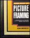 Home Book Of Picture Framing: Professional Secrets Of Mounting, Matting, Framing, And Displaying Artwork, Photographs, Posters, Collectibles, Carvings, And More