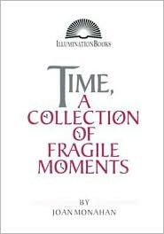 Time, a Collection of Fragile Moments