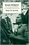 Kwaio Religion by Roger Keesing