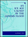 Ice Age Caused by the Genesis Flood by Michael Oard