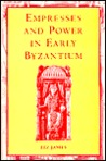 Empresses and Power in Early Byzantium