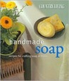 Handmade Soap: Recipes for Crafting Soap at Home (Country Living)