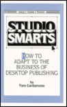 Studio Smarts: How To Adapt To The Business Of Desktop Publishing