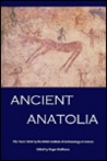 Ancient Anatolia: Fifty Year's Work by the British Institute at Ankara