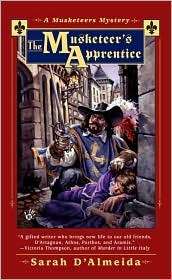 The Musketeer's Apprentice by Sarah D'Almeida