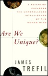 Are We Unique? A Scientist Explores the Unparalleled Intellig... by James S. Trefil