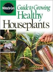 Guide to Growing Healthy Houseplants by Miracle Gro