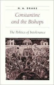 Constantine and the Bishops by H.A. Drake