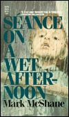 Seance on a Wet Afternoon by Mark McShane