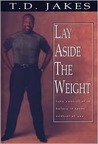 Lay Aside the Weight with Workbook: Take Control of It Before It Takes Control of You!