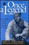 Once a Legend: Red Mike Edson of the Marine Raiders