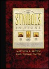 Symbols in Stone by Matthew B. Brown