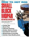 How to Hot Rod Small Block Mopar Engines: Covers All Chrysler, Dodge & Plymouth LA Series Engines-1964 to Present-273-318-340-360 C.I.D.