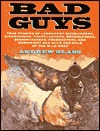 Bad Guys: True Stories of Legendary Gunslingers, Sidewinders, Fourflushers, Drygulchers, Bushwhackers, Freebooters, and Downright Bad Guys and Gals of the Wild West