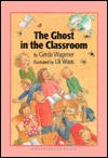 The Ghost in the Classroom by Gerda Wagener