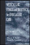 Medical Law, Ethics, And Bioethics For Ambulatory Care