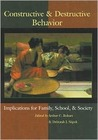 Constructive and Destructive Behavior: Implications for Family, School and Society