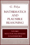 Induction and Analogy in Mathematics (Mathematics and Plausible Reasoning, Vol I)