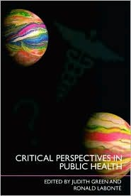 Critical Perspectives in Public Health by Green LaBonte