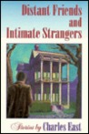 Distant Friends and Intimate Strangers