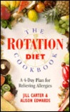The Rotation Diet Cookbook: A 4-Day Plan for Relieving Allergies
