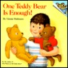 One Teddy Bear is Enough! (Please Read to Me Series)