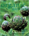 Organic Gardening: A Practical Guide to Natural Gardens, from Planning and Planting to Harvesting and Maintenance