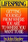 Lifespring: Getting Yourself from Where You Are to Where You Want to Be