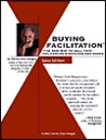 Buying Facilitation (R): The New Way to Sell That Influences and Expands Decisions
