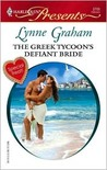 The Greek Tycoon's Defiant Bride (The Rich, the Ruthless and the Really Handsome, #2)