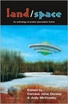 Land/Space: An Anthology of Prairie Speculative Fiction