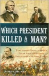 Which President Killed a Man?