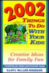 2002 Things to Do with Your Kids: Creative Ideas for Family Fun