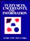 Fuzzy Sets, Uncertainty & Information