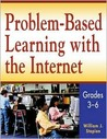 Problem-Based Learning with the Internet, Grades 3�6
