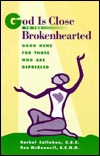 God is Close to the Brokenhearted: Good News for Those Who Are Depressed