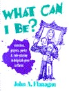 What Can I Be: Exercises, Prayers, Poetry and Role-Playing to Help Kids Grow in Christ