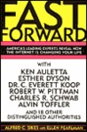 Fast Forward: America's Leading Experts Reveal How The Internet Is Changing Your Life