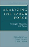 Analyzing the Labor Force: Concepts, Measures, and Trends