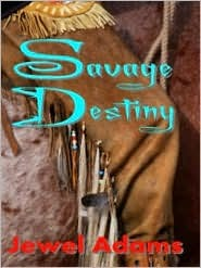 Savage Destiny by Jewel   Adams