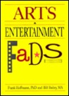 Arts and Entertainment Fads (Encyclopedia of Fads) (Encyclopedia of Fads)