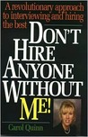 Don't Hire Anyone Without Me!: A Revolutionary Approach to Interviewing & Hiring the Best