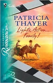 Lights, Action...Family! by Patricia Thayer