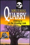 Quarry: Closing in on the Missing Link