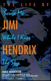 SCUSE ME WHILE I KISS THE SKY (REVISED E by David Henderson