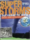 Super Storms That Rocked the World: Hurricanes, Tsunamis, and Other Disasters