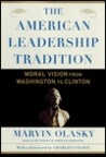 The American Leadership Tradition: Moral Vision from Washington to Clinton