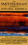 The Smithsonian Guides to Natural America: Atlantic Coast & the Blue Ridge Mountains